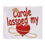 Carole Lassoed My Heart Throw Blanket