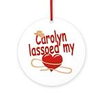 Carolyn Lassoed My Heart Ornament (Round)
