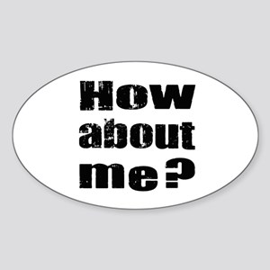 How about me Sticker (Oval)