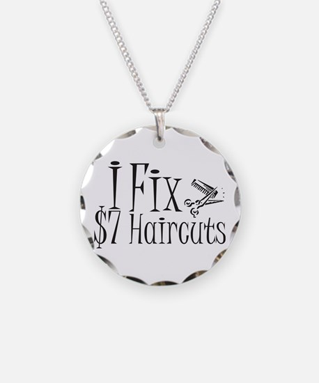 I Fix $7 Haircuts Necklace