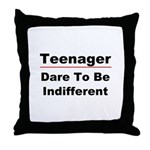 Teen: Dare To Be Indifferent Throw Pillow