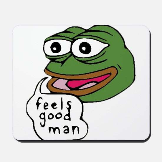 Feels Good Man Mousepad