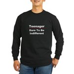 Teen: Dare To Be Indifferent Long Sleeve Dark T-Sh