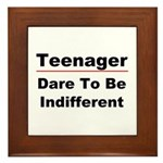 Teen: Dare To Be Indifferent Framed Tile