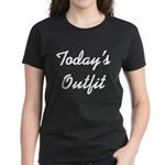 Today's Outfit Women's Dark T-Shirt
