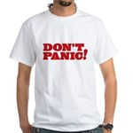 Don't Panic White T-Shirt