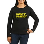 Don't Panic Women's Long Sleeve Dark T-Shirt