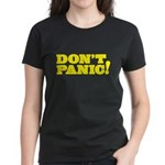 Don't Panic Women's Dark T-Shirt