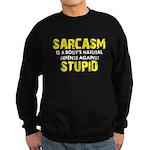 Sarcasm Stupid Sweatshirt (dark)