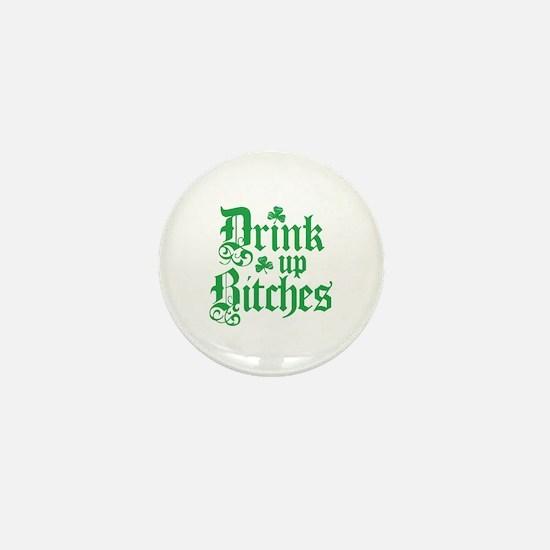 Drink Up Bitches Funny Irish Mini Button