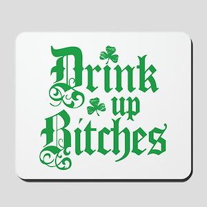 Drink Up Bitches Funny Irish Mousepad