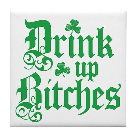 Drink Up Bitches Funny Irish Tile Coaster