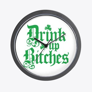 Drink Up Bitches Funny Irish Wall Clock