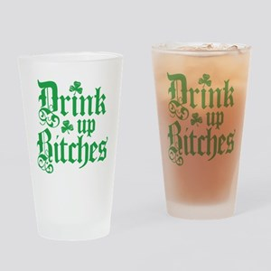 Drink Up Bitches Funny Irish Drinking Glass