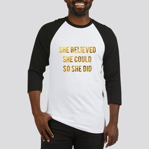 She believed she could so she did Baseball Jersey