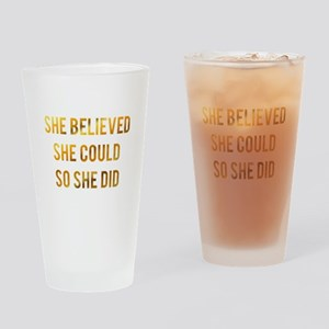 She believed she could so she did g Drinking Glass