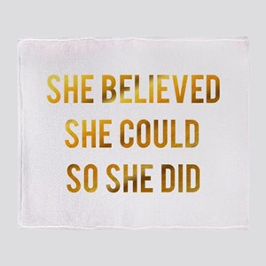 She believed she could so she did go Throw Blanket