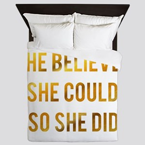 She believed she could so she did gold Queen Duvet