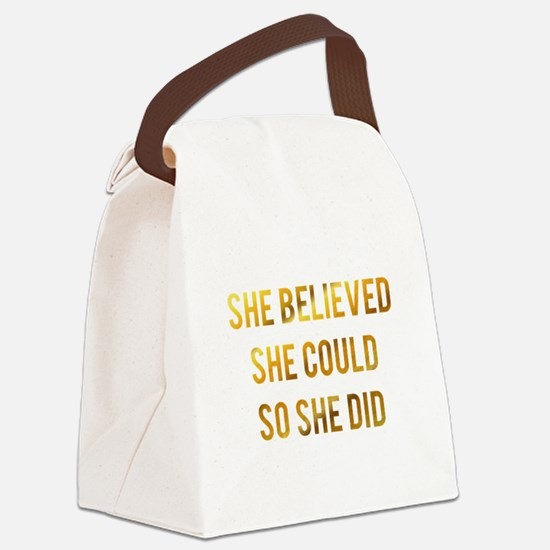 She believed she could so she did Canvas Lunch Bag