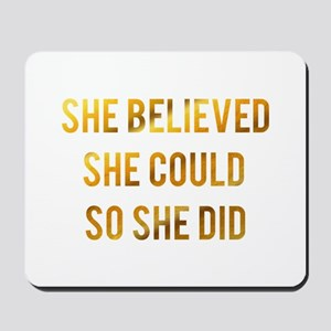 She believed she could so she did gold f Mousepad