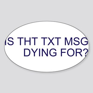 TXT MSG DRIVING Sticker (Oval)