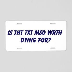 TXT MSG DRIVING Aluminum License Plate