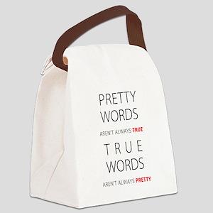 Pretty Words Aren't Always True Canvas Lunch Bag