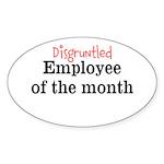 Disgruntled Employee Sticker (Oval 10 pk)