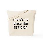 No Place Like 127.0.0.1 Tote Bag