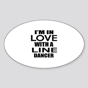 I Am In Love With Line Dancer Sticker (Oval)