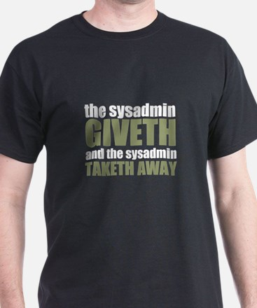 The Sysadmin Giveth T-Shirt