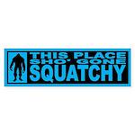 Finding Bigfoot - Gone Squatchy Sticker (Bumper)