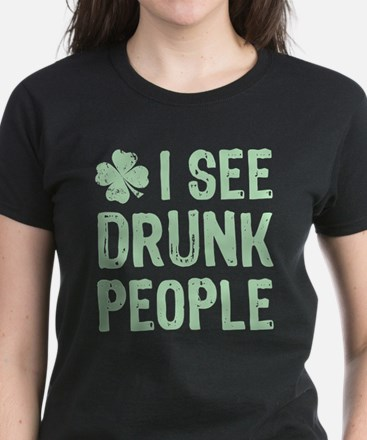 I See Drunk People Women's Dark T-Shirt
