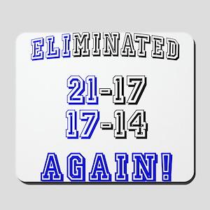Eliminated Again! Mousepad