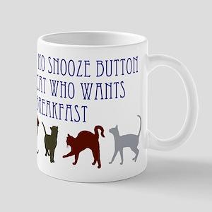 No Snooze Button for Kitties Mug