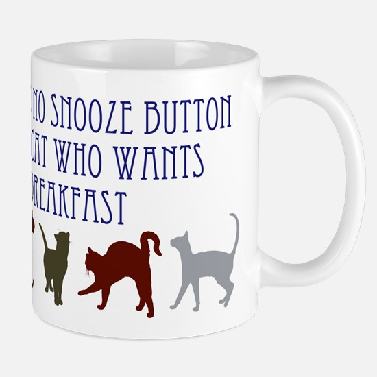 No Snooze Button for Kitties Mug