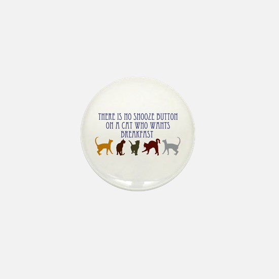 No Snooze Button for Kitties Mini Button