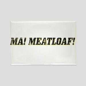 Ma! Meatloaf! Rectangle Magnet