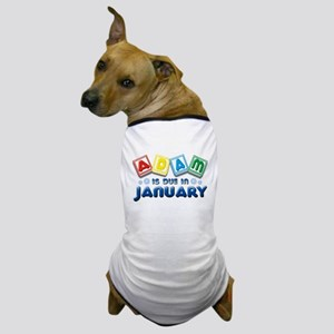 Adam is Due in January Dog T-Shirt