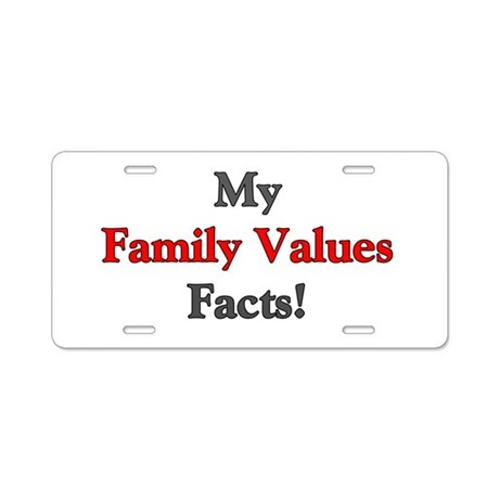my family values facts aluminum license plate by just think. Black Bedroom Furniture Sets. Home Design Ideas