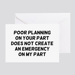 Poor Planning Greeting Card