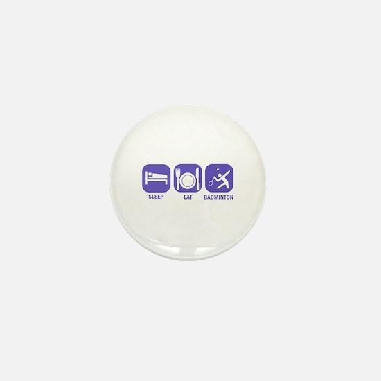 Sleep Eat Badminton Mini Button