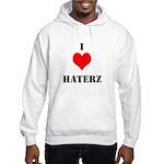 I LUV HATERZ GEAR Hooded Sweatshirt