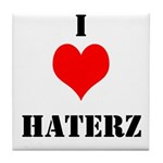 I LUV HATERZ GEAR Tile Coaster