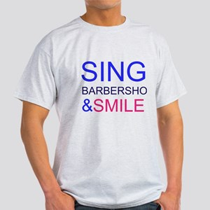 Sing Barbershop and Smile Light T-Shirt
