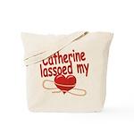 Catherine Lassoed My Heart Tote Bag
