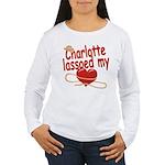 Charlotte Lassoed My Heart Women's Long Sleeve T-S