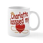 Charlotte Lassoed My Heart Mug