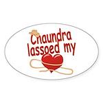 Chaundra Lassoed My Heart Sticker (Oval)