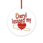Cheryl Lassoed My Heart Ornament (Round)